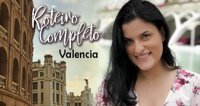 Roteiro Completo Valencia