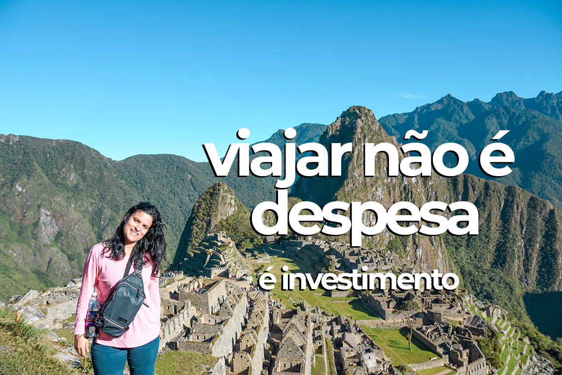 viajar não é despesa é investimento